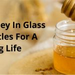 Honey in Glass Jars - 6 Important Factors to Know