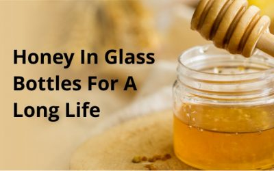 Honey in Glass Jars – 6 Important Factors to Know