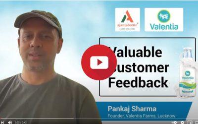 Ajanta Bottle is an important part of the Valentia family – Pankaj Sharma, Valentia Organic Farms
