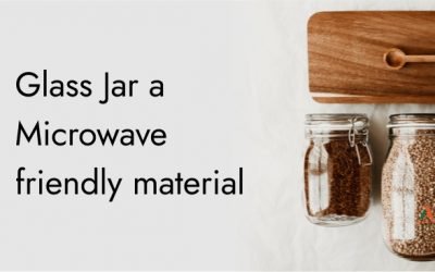 Glass Jar a Microwave friendly material